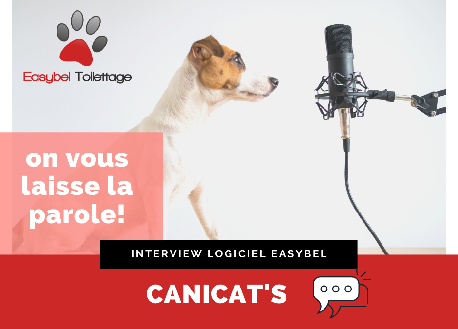 Easybel Toilettage, Interview Canicat's