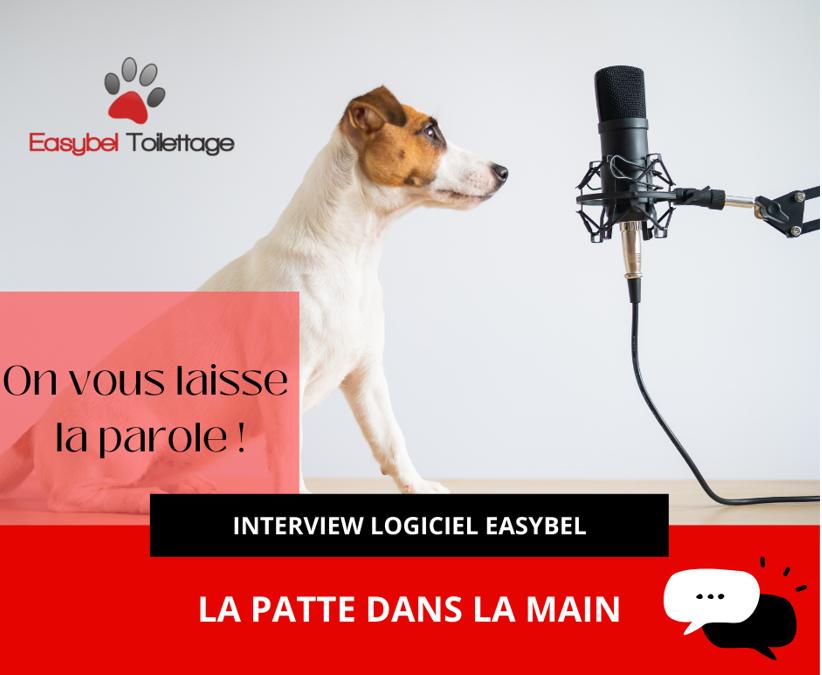 Interview «La patte dans la main» sur le logiciel Easybel Toilettage